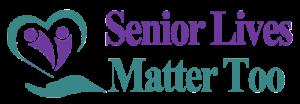 Senior Lives Matter Too